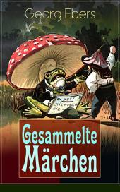 Gesammelte Märchen (Vollständige Ausgabe): Das Elixir, Die graue Locke, Die Nüsse - Weihnachtsmärchen für meine Kinder und Enkel