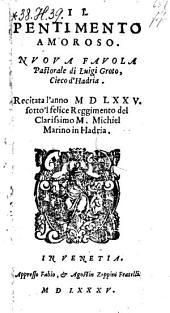 Il pentimento amoroso ; nuova favola pastorale ; Recitata l'anno 1575