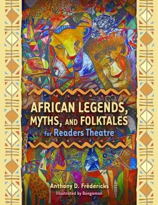 African Legends  Myths  and Folktales for Readers Theatre PDF