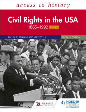 Access to History  Civil Rights in the USA 1865   1992 for OCR Second Edition PDF
