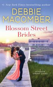Blossom Street Brides: A Blossom Street Novel