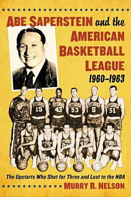 Abe Saperstein and the American Basketball League  1960  1963 PDF
