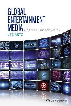 Global Entertainment Media  A Critical Introduction PDF