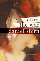 After the War: A Novel