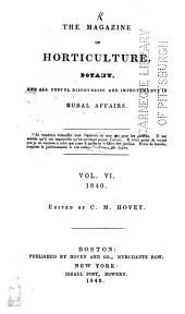 Magazine of Horticulture, Botany, and All Useful Discoveries and Improvements in Rural Affairs: Volume 6