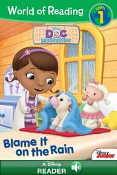 World of Reading Doc McStuffins: Blame it on the Rain: A Disney Read-Along (Level 1)