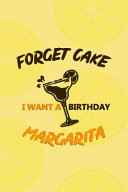 Forget Cake I Want A Birthday Margarita Book PDF