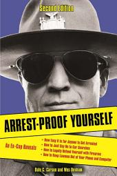 Arrest-Proof Yourself: Edition 2