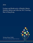 Ecology and Biodiversity of Benthic Marine Molluscs Before and After the 2012 Trawling Ban in Hong Kong
