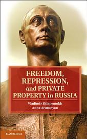 Freedom, Repression, and Private Property in Russia