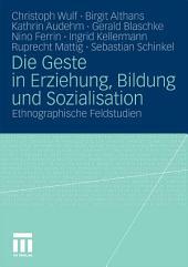 Die Geste in Erziehung, Bildung und Sozialisation: Ethnographische Feldstudien