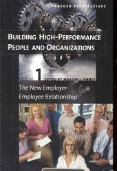"""Building High-performance People and Organizations: """"The: New Employer-employee Relationship"""", """"The Engaged Workplace"""