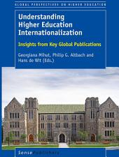Understanding Higher Education Internationalization: Insights from Key Global Publications