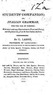 The Student's Companion; Or, Italian Grammar, for the Use of Schools, Etc