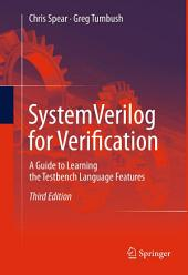 SystemVerilog for Verification: A Guide to Learning the Testbench Language Features, Edition 3