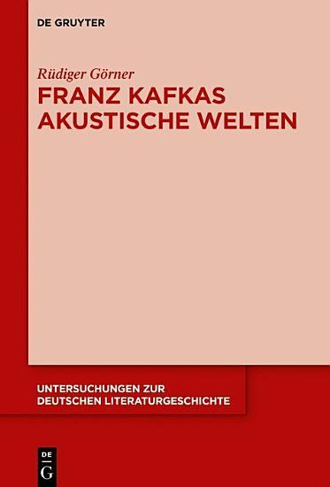 Franz Kafkas akustische Welten PDF