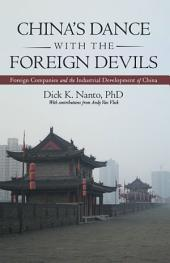 Chinas Dance with the Foreign Devils: Foreign Companies and the Industrial Development of China