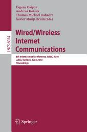 Wired/Wireless Internet Communications: 8th International Conference, WWIC 2010, Lulea, Sweden, June 1-3, 2010. Proceedings