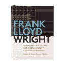 Frank Lloyd Wright on Architecture  Nature  And the Human Spirit PDF