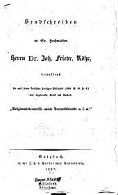 """Sendschreiben an Se. Hochwürden Herrn Dr. Joh. Friedrich Röhr, betreffend die aus seiner kritischen Predigerbibliothek (1835 B.16 H.6) hier abgedruckte Kritik des Buches: """"Religionsbekenntnisse zweier Vernunftfreunde u.s.w."""""""