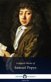 Delphi Complete Works of Samuel Pepys (Illustrated)