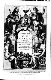 Iusti Lipsi[i],... Opera omnia, postremum ab ipso aucta et recensita : nunc prmum copioso rerum indice illustrata