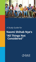 A Study Guide for Naomi Shihab Nye s  All Things Not Considered  PDF