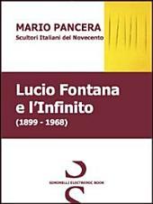 Lucio Fontana e l'infinito. Scultori italiani del Novecento