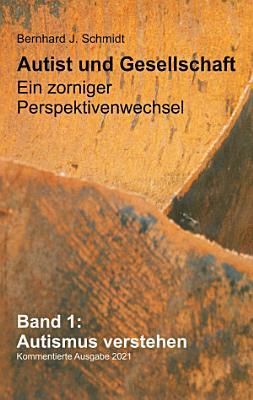 Autist und Gesellschaft   Ein zorniger Perspektivenwechsel PDF