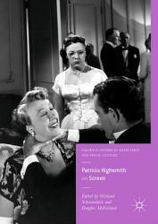 Patricia Highsmith On Screen Book PDF
