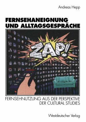 Fernsehaneignung und Alltagsgespr  che PDF