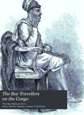 "The Boy Travellers on the Congo: Adventures of Two Youths in a Journey with Henry M. Stanley ""Through the Dark Continent"""