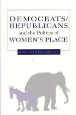 Democrats  Republicans  and the Politics of Women s Place PDF