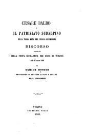 Cesare Balbo e il patriziato subalpino nella prima metà del secolo decimonono. Discorso, etc