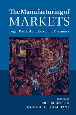 The Manufacturing of Markets PDF