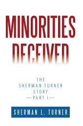 Minorities Deceived: The Sherman Turner Story, Part 1