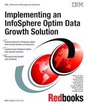 Implementing an InfoSphere Optim Data Growth Solution