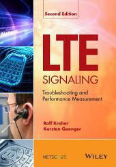 LTE Signaling: Troubleshooting and Performance Measurement, Edition 2