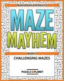 Maze Mayhem Puzzle Book - Maze Books for Adults