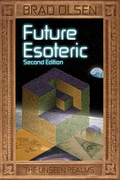 Future Esoteric: The Unseen Realms (2nd edition)