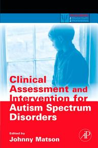 Clinical Assessment and Intervention for Autism Spectrum Disorders PDF