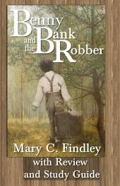Benny and the Bank Robber with Review and Study Guide: Student Edition