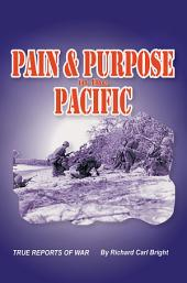 Pain and Purpose in the Pacific: True Reports of War