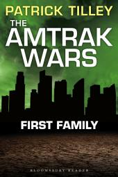 The Amtrak Wars: First Family: The Talisman Prophecies, Part 2