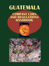 Guatemala Company Laws and Regulations Handbook