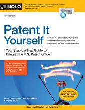 Patent It Yourself: Your Step-by-Step Guide to Filing at the U.S. Patent Office, Edition 19