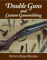Double Guns and Custom Gunsmithing PDF