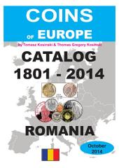 COINS of ROMANIA 1801-2014: Coins of Europe Catalog 1901-2014