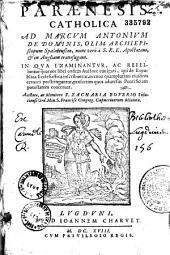 Paraenesis catholica ad Marcum Antonium de Dominis... Auctore, ac Monitore F. Zacharia Boverio...