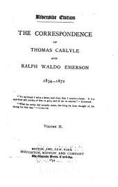 The Correspondence of Thomas Carlyle and Ralph Waldo Emerson, 1834-1872: Volume 2